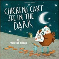 CHICKENS CANT SEE IN THE DARK