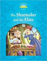 Classic Tales Level 1: The Shoemaker And The Elves