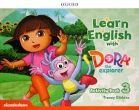LEARN ENGLISH WITH DORA THE EXPLORER 3 -ACTIVITY BOOK