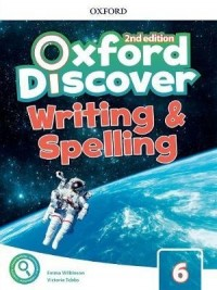 OXFORD DISCOVER 6 SECOND ED WRITING AND SPELLING BOOK