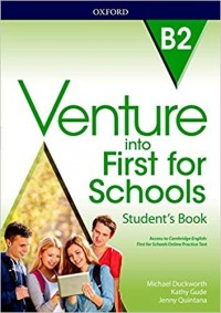 VENTURE INTO FIRST FOR SCHOOLS B2 STUDENT´S BOOK