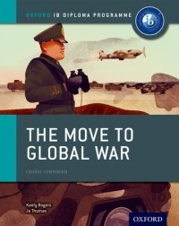 IB COURSE BOOK HISTORY : MOVE GLOBAL WAR