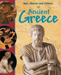 MEN WOMEN AND CHILDREN IN ANCIENT GREECE