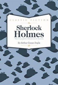 The Illustrated Works Of Sherlock Holmes
