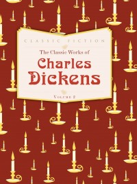 The Classic Works Of Charles Dickens Vol 2.