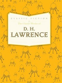 The Classic Works Of D. H. Lawrence