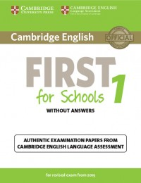 Cambridge First For Schools 1 For Exam 2015 Wo Key