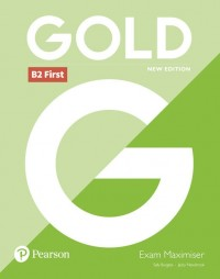 GOLD B2 FCE NEW EDITIONS EXAM MAXIMISER WITHOUT KEY