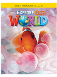 Explore Our World 1 Wb