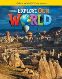Explore Our World Lvl 6 Wb With Audio Cd