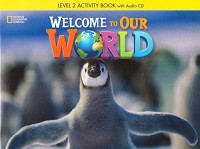 WELCOME TO OUR WORLD LVL 2 WB WITH AUDIO CD