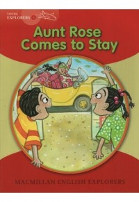 YOUNG EXPLORERS READERS 1: AUNT ROSE COMES TO STAY