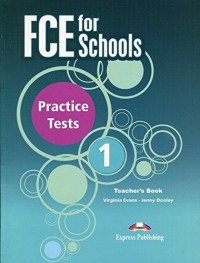 FCE FOR SCHOOLS PRACTICE TEST 1 TEACHER´S BOOK