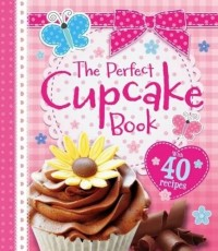 THE PERFECT CUPCAKE BOOK