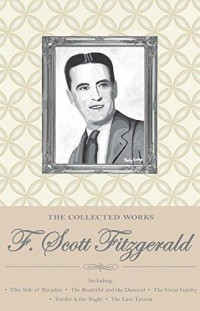 Collected Works Of F Scott Fitzgerald