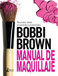 MANUAL DE MAQUILLAJE DE BOBBI BROWN