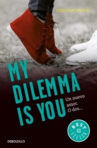 MY DILEMMA IS YOU 1- UN NUEVO AMOR O DOS..
