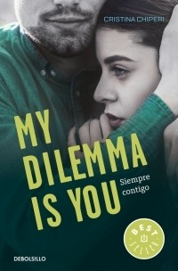 MY DILEMMA IS YOU 3 -  SIEMPRE CONTIGO