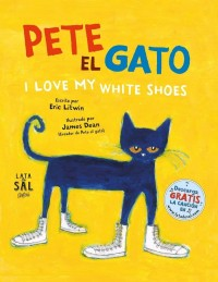 PETE EL GATO I LOVE MY WHITE SHOES