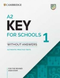 A2 KEY FOR SCHOOLS 1 FOR REVISED 2020 EXAM SB WO KEY PRACTICE TEST