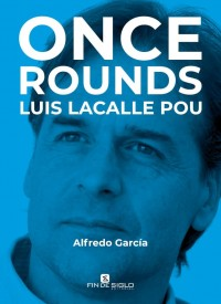 ONCE ROUNDS - LUIS LACALLE POU