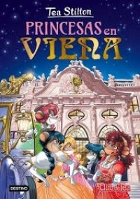 TEA STILTON 30: PRINCESAS EN VIENA