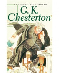 The Selected Works Of G. K. Chesterton